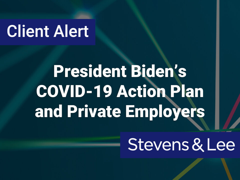 President Biden's COVID-19 Action Plan and Private Employers